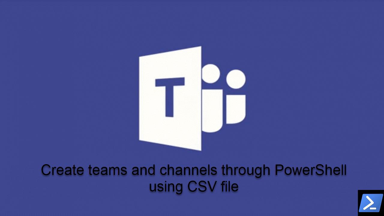 Create teams in Microsoft Teams through CSV using PowerShell