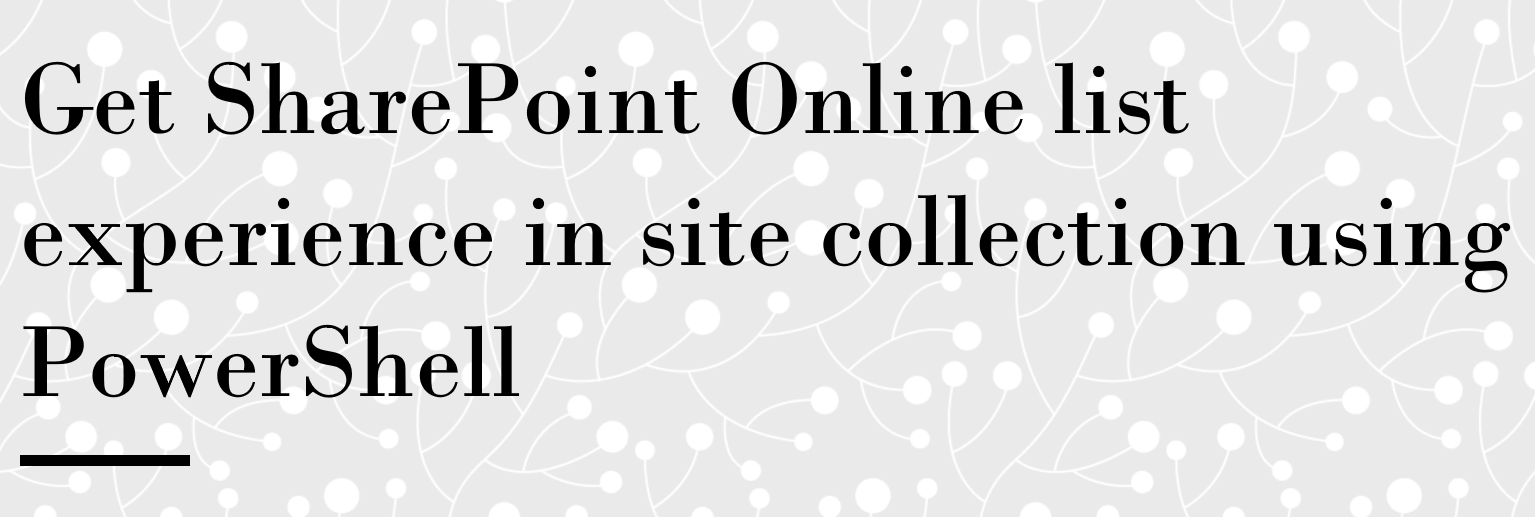 Get SharePoint Online list experience in site collection using